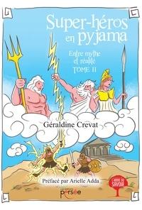 Géraldine Crevat - Entre mythe et réalité - Tome 2, Super-héros en pyjama.