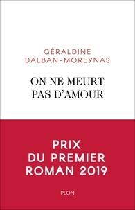 Télécharger le livre en anglais On ne meurt pas d'amour 9782259279116 PDB par Géraldine Dalban-Moreynas en francais