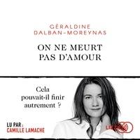 Géraldine Dalban-Moreynas - On ne meurt pas d'amour.
