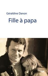 Géraldine Danon - Fille à papa.