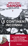 Géraldine Danon - Le continent inconnu - Vers le sud.