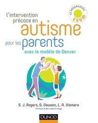 Geraldine Dawson et Sally Rogers - L'intervention précoce en autisme pour les parents - Avec le modèle de Denver.
