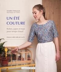 Géraldine de Beauvais - Un été couture - Robes, jupes et tops pour temps chaud.