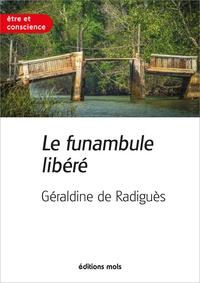 Géraldine de Radiguès - Le funambule libéré.
