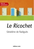 Géraldine de Radiguès - Le Ricochet.