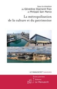 La métropolisation de la culture et du patrimoine - Géraldine Djament-Tran |