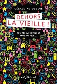 Géraldine Dubois - Dehors la vieille !.