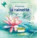 Géraldine Elschner et Xavière Devos - Antoinette la rainette.