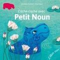 Géraldine Elschner et Anja Klauss - Cache-cache avec Petit Noun.