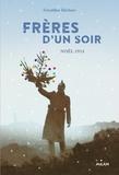 Géraldine Elschner - Frères d'un soir - Quatre soldats, quatre récits : un soir de paix dans les tranchées.