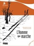 Géraldine Elschner et Antoine Guilloppé - L'homme qui marche.