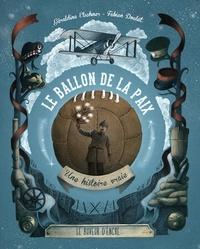 Géraldine Elschner et Fabien Doulut - Le ballon de la paix - Une histoire vraie.