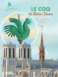 Géraldine Elschner et Rémi Saillard - Le coq de Notre-Dame - Cathédrale Notre-Dame-de-Paris.