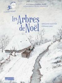 Géraldine Elschner et Stéphane Girel - Les arbres de Noël - Claude Monet. 1 CD audio