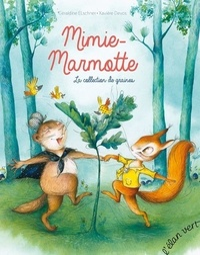 Géraldine Elschner et Xavière Devos - Mimie Marmotte - La collection de graines.