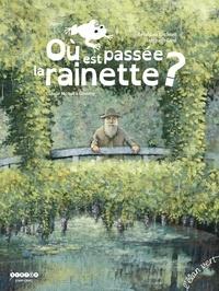 Géraldine Elschner et Stéphane Girel - Où est passée la rainette ? - Claude Monet à Giverny.