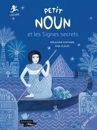 Géraldine Elschner et Anja Klauss - Petit Noun et les Signes secrets.