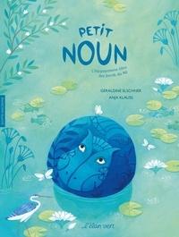 Géraldine Elschner et Anja Klauss - Petit Noun - L'hippopotame bleu des bords du Nil.