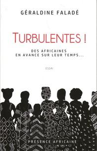 Géraldine Faladé - Turbulentes ! - Des Africaines en avance sur leur temps....