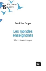 Géraldine Farges - Les mondes enseignants - Identités et clivages.