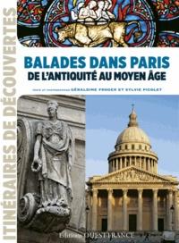 Géraldine Froger et Sylvie Picolet - Balades dans Paris de l'Antiquité au Moyen Age.