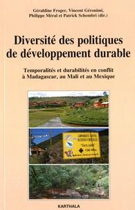 Géraldine Froger et Philippe Méral - Diversité des politiques de développement durable - Temporalités et durabilités en conflit à Madagascar, au Mali et au Mexique.