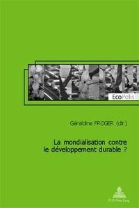 Géraldine Froger - La mondialisation contre le développement durable?.
