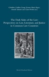 Géraldine Gadbin-George et Yvonne-Marie Rogez - The Dark Sides of the Law - Perspectives on Law, Literature, and Justice in Common Law Countries.