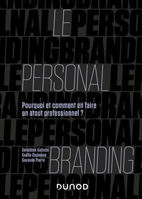 Géraldine Galindo et Gaëlle Copienne - Le personal branding - Pourquoi et comment en faire un atout professionnel ?.
