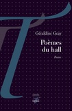 Géraldine Geay - Poèmes du hall.