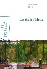Géraldine Jeffroy - Un été à l'Islette.