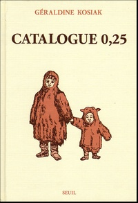 Géraldine Kosiak - Catalogue 0,25.