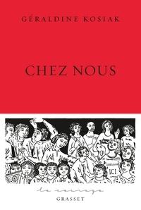 Géraldine Kosiak - Chez nous - collection Le Courage dirigée par Charles Dantzig.