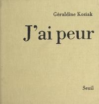 Géraldine Kosiak - J'ai peur.