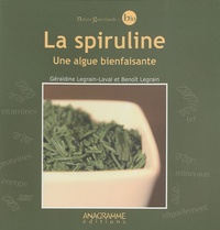 Géraldine Legrain-Laval et Benoît Legrain - La spiruline.