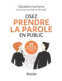 Géraldine Lemoine - Osez prendre la parole en public - 90 exercices pour sauter le pas.