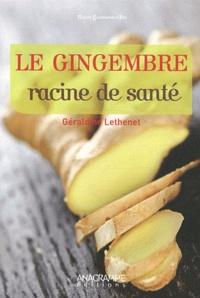 Géraldine Lethenet - Le Gingembre - Racine de santé.