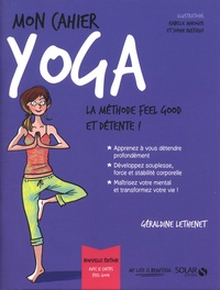 Géraldine Lethenet - Mon cahier yoga - Avec 12 cartes feel good.