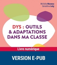 Géraldine Loty et Michèle Mazeau - DYS : outils et adaptations dans ma classe.