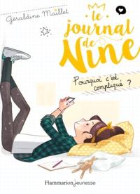Géraldine Maillet - Le journal de Nine Tome 2 : Pourquoi c'est compliqué ?.