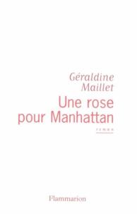 Géraldine Maillet - Une rose pour Manhattan.
