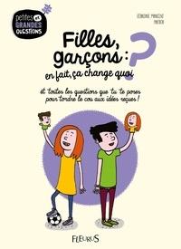 Géraldine Maincent et  Halfbob - Filles, garçons : en fait, ça change quoi ? - Et toutes les questions que tu te poses pour tordre le cou aux idées reçues !.