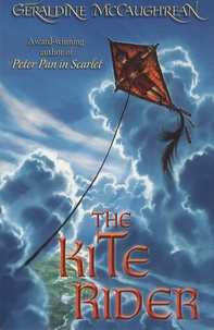 Geraldine McCaughrean - The Kite Rider.