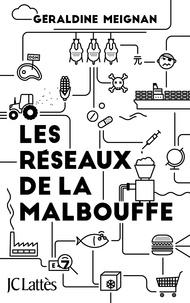 Géraldine Meignan - Les réseaux de la malbouffe.