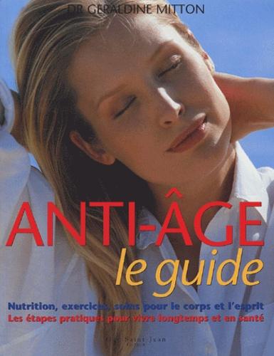 Géraldine Mitton - Anti-âge - Le guide.