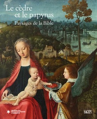 Géraldine Mocellin et Nicole Chambon - Le cèdre et le papyrus - Paysage de la Bible.