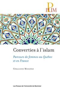 Géraldine Mossière - Converties à l'islam - Parcours de femmes au Québec et en France.