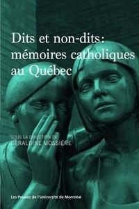 Géraldine Mossière - Dits et non-dits : mémoires catholiques au Québec.