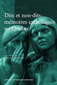 Géraldine Mossière - Dits et non-dits - Mémoires catholiques au Québec.