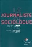 Géraldine Muhlmann et Edwy Plenel - Le journaliste et le sociologue - Robert E. Park.